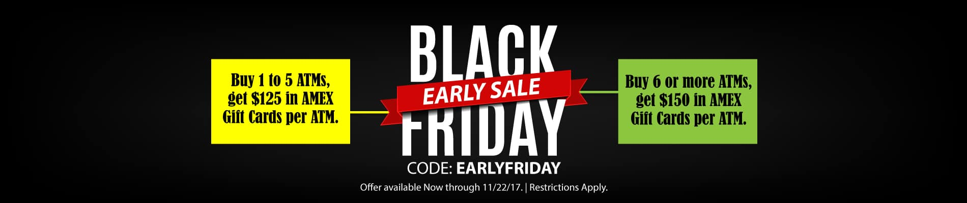 Black Friday - Early Sale